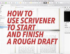 How To Use Scrivener To Start And Finish A Rough Draft
