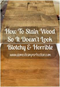 how to stain wood stain wood and stains on