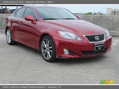 red lexus is 250 2006 matador red mica 2006 lexus is 250 black interior