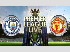 Manchester City vs Manchester United 2018 Live Stream