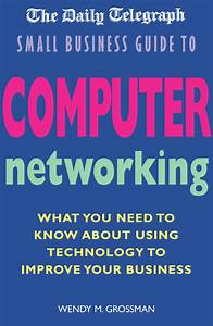 Daily Telegraph Small Business Guide To Computer Networking