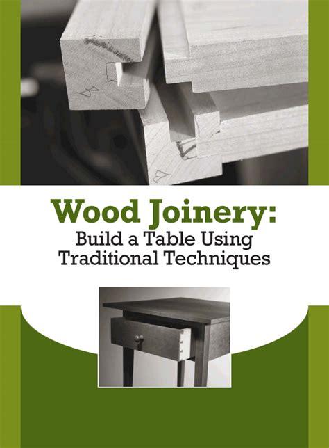 wood joinery techniques  tutorial desk building plan