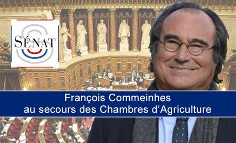 chambre agriculture herault actualités françois commeinhes au secours des chambres d