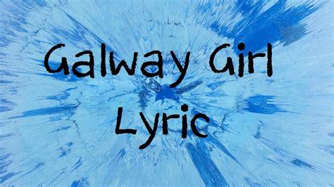 Galway Girl  Ed Sheeran [lyric] Youtube
