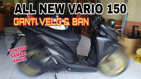 New vario 150 2020 ban besar maksimal depan ukuran berapa. Ukuran Ban Maksimal Untuk Vario 150 : Ukuran Velg Vario 150 New - M Soalan : Vario 150 memilik ...