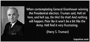 When contemplating General Eisenhower winning the ...