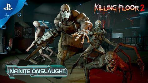 killing floor 2 ps4 update killing floor 2 infinite onslaught update trailer ps4 youtube
