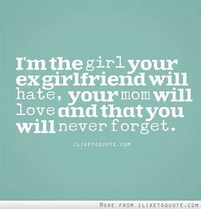 I'm the gir... Forget Girlfriend Quotes