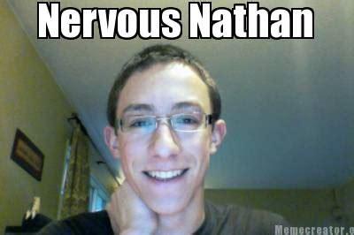 Nathan Meme - meme creator nervous nathan meme generator at memecreator org