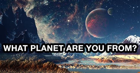 What Of Are You by What Planet Are You From Quiz Quizony