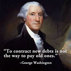 To Contract New Debts Is Not The Way To Pay Old Ones  George Washington Picture Quotes