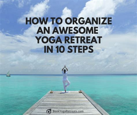 organize  awesome yoga retreat   steps infographic bookyogaretreatscom