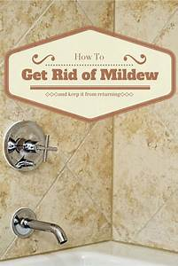 How To Get Rid Of Mildew And Keep It From Returning