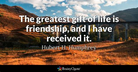 greatest gift  life  friendship