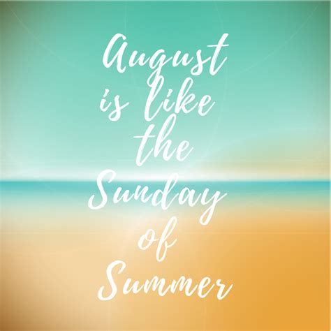 August is Like the Sunday of Summer • Vicki O'Dell