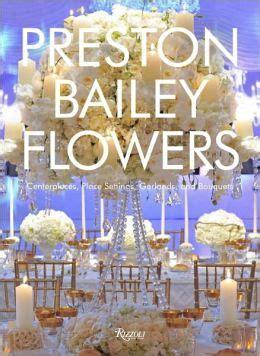 Preston Bailey Flowers: Centerpieces, Place Setting