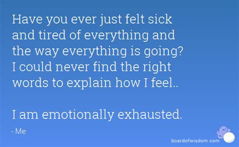 felt sick  tired