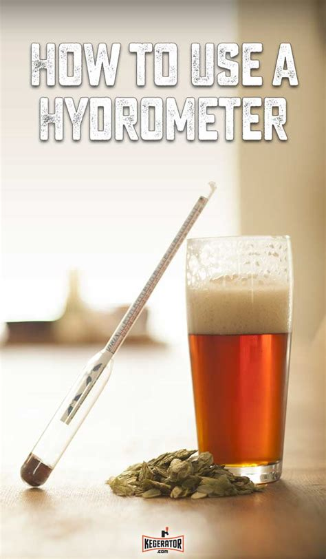 How To Use A Hydrometer (in 4 Easy Steps) Kegeratorcom