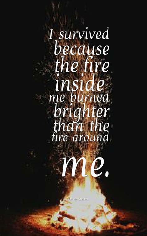survived   fire   burned brighter