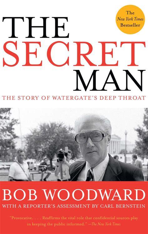 secret watergate woodward bob deep throat books story nixon felt mark biography june president deepthroat richard bernstein scandal washington carl