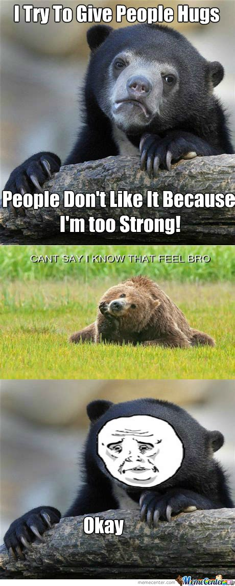 Sad Bear Meme - sad bear by tfail1379 meme center