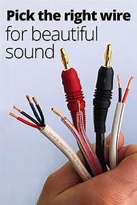 Speaker Wire  How To Choose The Right Gauge And Type