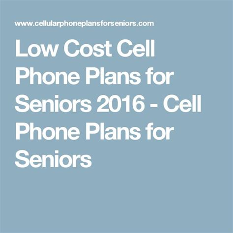 senior cell phone plans 25 best ideas about cell phones for seniors on