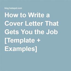 how to write a cover letter that gets you the job With how to write a cover letter for an interview