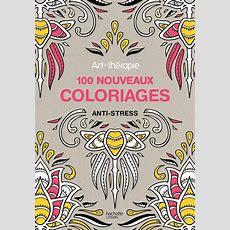 Livre Artthérapie  100 Nouveaux Coloriages Antistress