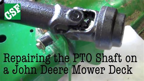 fixing  john deere mower deck pto shaft youtube