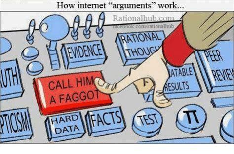 Internet Argument Meme - how internet arguments work rationalhub com rational dencethou atable esults call hi a faggo
