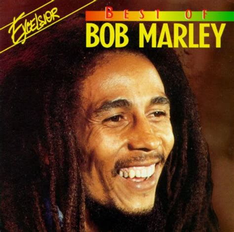 The Best Bob Marley Songs by Best Of Bob Marley Excelsior Bob Marley Songs
