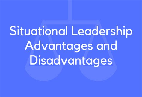 situational leadership advantages  disadvantages