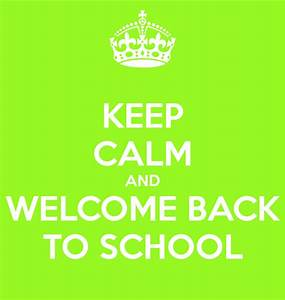 KEEP CALM AND WELCOME BACK TO SCHOOL Poster
