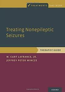 Treating Nonepileptic Seizures  Therapist Guide By Jeffrey