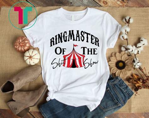 ring master   shit show  shirt
