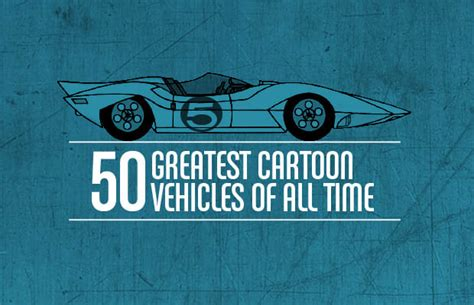 The 50 Greatest Cartoon Vehicles Of All Time