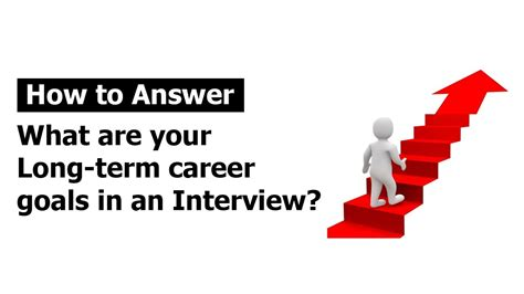 what are your professional goals how to answer quot what are your long term career goals quot in an