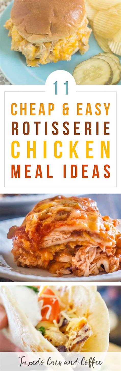 rotisserie chicken dinner ideas 11 cheap easy rotisserie chicken meal ideas tuxedo cats and coffee