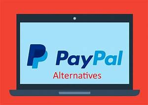 The 3 Best Paypal Alternatives For Transferring Money