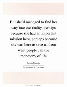 But she'd m... Jostein Gaarder Quotes