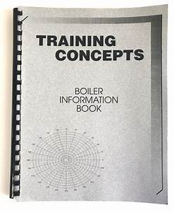 Training Concepts Boiler Information Book