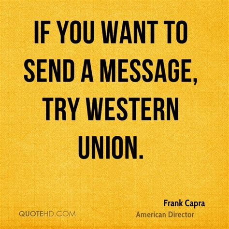 to send a frank capra quotes quotesgram need