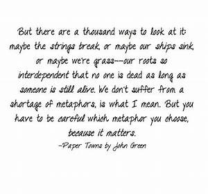 "Paper towns quote- ""But there are a thousand ways to look ..."