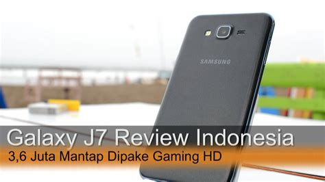 samsung galaxy j7 review indonesia youtube