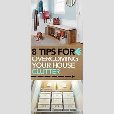 8 Tips For Overcoming Your House Clutter • Veryhom