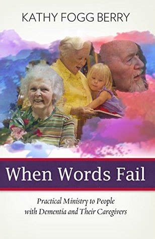 words fail practical ministry  people  dementia   caregivers  kathy fogg berry