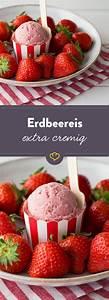 Erdbeereis Selbst Machen : grundrezept f r cremiges erdbeereis rezept dessert pralinen bonbons pinterest erdbeereis ~ Yasmunasinghe.com Haus und Dekorationen