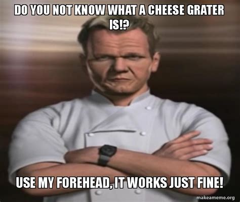 Cheese Grater Meme - gordon ramsay chan s cheese grater forehead by xxbeaglebark413xx on deviantart