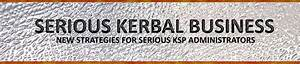 [1.1.2] Serious Kerbal Business (v1.7.1.1) - New ...